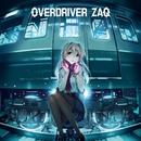 OVERDRIVER/ZAQ