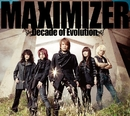 MAXIMIZER ~Decade of Evolution~/JAM Project