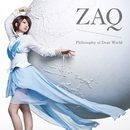 Philosophy of Dear World/ZAQ