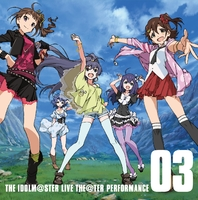 THE IDOLM@STER LIVE THE@TER PERFORMANCE 03
