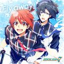 Fly away!/和泉 一織(CV.増田俊樹)、七瀬 陸(CV.小野賢章)