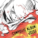 TVアニメ「コンクリート・レボルティオ~超人幻想~ THE LAST SONG」COMPOSITE ALBUM/V.A.