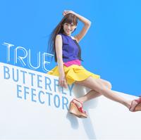 BUTTERFLY EFFECTOR/TRUE