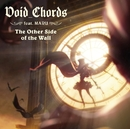 The Other Side of the Wall/Void_Chords feat.MARU