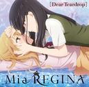 Dear Teardrop/Mia REGINA