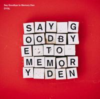 Say Goodbye to Memory Den/DYGL