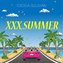 XXX,SUMMER/エドガー・サリヴァン