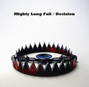 Mighty Long Fall / Decision/ONE OK ROCK
