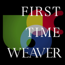 FIRST TIME WEAVER/WEAVER
