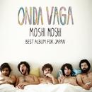 "BEST ALBUM FOR JAPAN ""MOSHI MOSHI""~楽園(パラダイス)へ行こう/ONDA VAGA"