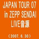 JAPAN TOUR 07 in ZEPP SENDAI(2007.6.30)(TIME)/MONKEY MAJIK