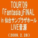 TOUR'09「Fantasia」FINAL in 仙台サンプラザホール(2009.2.28)(SAKURA)/MONKEY MAJIK