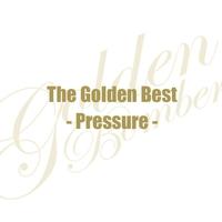 ザ・ゴールデンベスト~Pressure~/ゴールデンボンバー