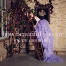 how beautiful you are/浜崎あゆみ
