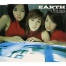 Is This Love/EARTH