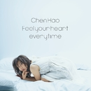 Feel your heart everytime/陳好 (Chen Hao)