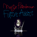 Future Addict/MARTY FRIEDMAN