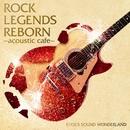 ROCK LEGENDS REBORN ~acoustic cafe~/KYOJI'S SOUND WONDERLAND
