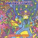 Jazz Soul Funk/DANCE☆MAN