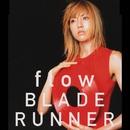 Flow  /  Blade Runner/hitomi