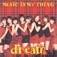 MUSIC IS MY THING/dream|音楽...