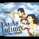 For the future/Do As Infinity