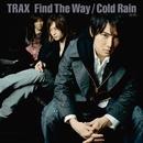 Find The Way / Cold Rain -初雨-/TRAX