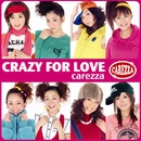 CRAZY FOR LOVE/carezza