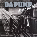 Night Walk/DA PUMP