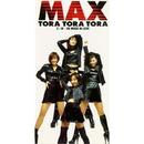 TORA TORA TORA/MAX