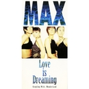 Love is Dreaming/MAX