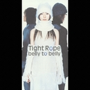 Tight Rope/belly to belly
