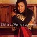 I Don't Mind/Elisha La'Verne