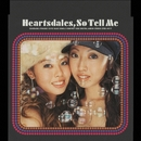 So Tell Me/Heartsdales