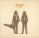 CLOSE…/Cante