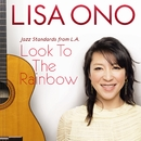 Look To The Rainbow -Jazz Standards from L.A.-/小野リサ