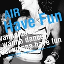 Have Fun/AIR