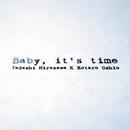 Baby,it's time/広沢タダシ×押尾コータロー