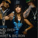 NOT OVER feat. HOKT & BIG RON/ARIA