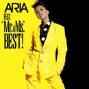 "FEAT. ""Mr.""&""Ms."" BEST!/ARIA"