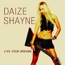 Live Your Dreams/DAIZE SHAYNE