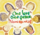 one love one peace/NAOMI the MICist
