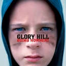 GOING NOWHERE/GLORY HILL