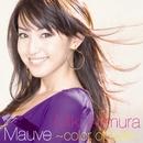 Mauve ~ color of love ~ /nocturne/有村実樹