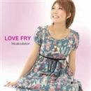 LOVE FRY/hicalculator(ヒカリキュレーター)