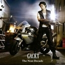The Next Decade/GACKT