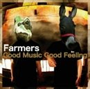 Good Music Good Feeling/Farmers