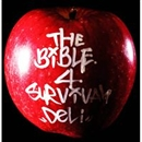 THE BIBLE 4 SURVIVAL/DELI