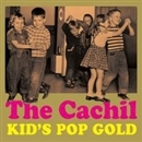 KID'S POP GOLD/The Cachil