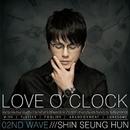 [02ND WAVE]LOVE O'CLOCK/シン・スンフン
